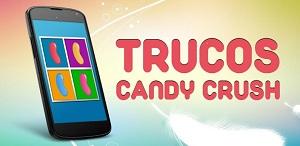 Conoce todos los secretos del popular Candy Crush Saga con Candy Crush Saga Cheats & Tips