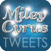 miley cyurs tweets