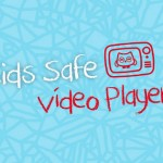 Sami Kids Safe Video Player, una app de vídeos para niños