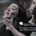 Spoiled, la app que revienta los capítulos de Juego de Tronos a tus amigos
