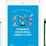 Este ebook explica los primeros pasos para crear tu app