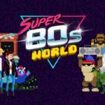Salva los ochenta con Super 80s World