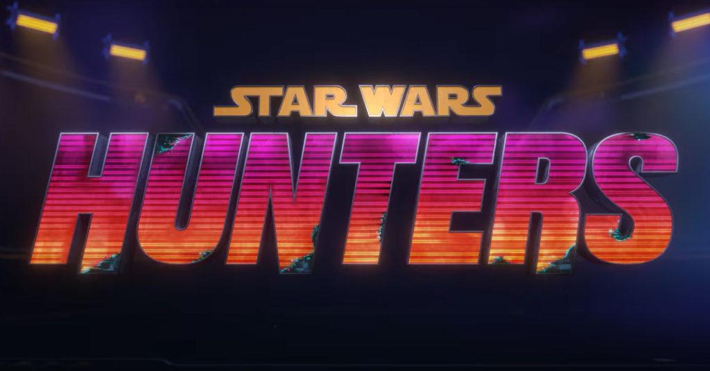 Nuevo tráiler cinematográfico de Star Wars: Hunters